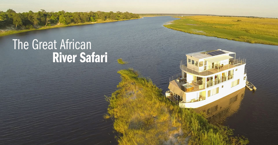 Our Privately Chartered Riverboat, Chobe River, Namibia